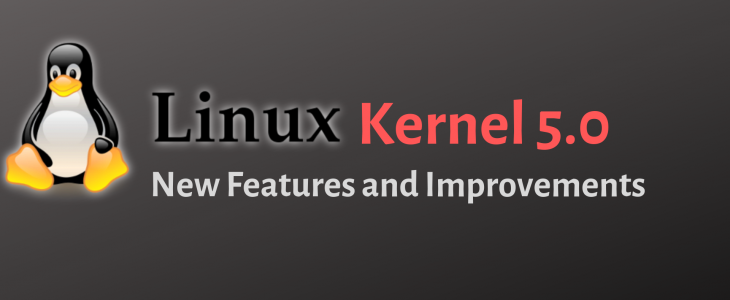 Linux Kernel 5.0 Features